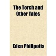 The Torch and Other Tales by Phillpotts, Eden, 9781153723602