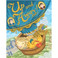 Up and Away! How Two Brothers Invented the Hot-Air Balloon by Henry, Jason, 9781454923602