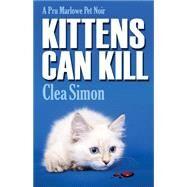 Kittens Can Kill: A Pru Marlowe Pet Noir by Simon, Clea, 9781464203602