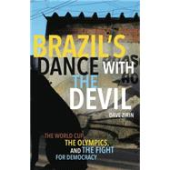 Brazil's Dance With the Devil: The World Cup, the Olympics, and the Fight for Democracy by Zirin, Dave, 9781608463602