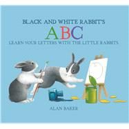 Black and White Rabbit's ABC by Baker, Alan, 9780753473603