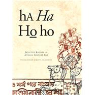 Ha Ha Ho Ho: Selected Rhymes of Annada Shankar Ray by Ray, Annada Shankar; Chaudhuri, Sukanta, 9780857423603