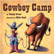Cowboy Camp by Reed, Mike; Sauer, Tammi, 9781454913603