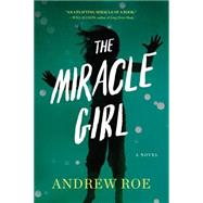 The Miracle Girl by Roe, Andrew, 9781616203603