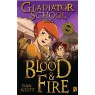 Blood & Fire: Book 2 by Scott, Dan, 9781908973603