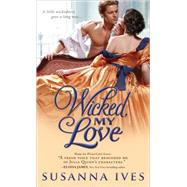 Wicked, My Love by Ives, Susanna, 9781402283604