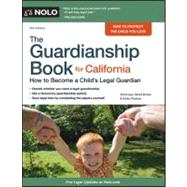 The Guardianship Book for California: How to Become a Child's Legal Guardian by Doskow, Emily, 9781413313604