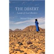 The Desert: Lands of Lost Borders by Welland, Michael, 9781780233604