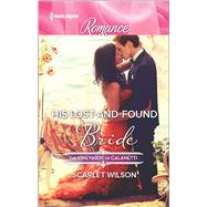 His Lost-and-Found Bride by Wilson, Scarlet, 9780373743605