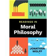 Readings in Moral Philosophy by Wolff, Jonathan, 9780393923605