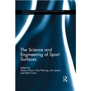 The Science and Engineering of Sport Surfaces by Dixon; Sharon, 9781138633605