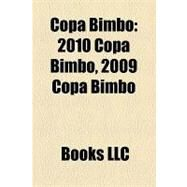 Copa Bimbo : 2010 Copa Bimbo, 2009 Copa Bimbo by , 9781158293605