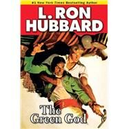 The Green God by Hubbard, L. Ron, 9781592123605