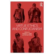 Virtue Ethics and Confucianism by Angle; Stephen, 9781138933606