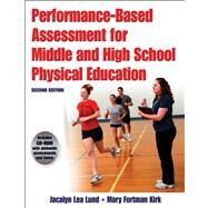 Performance-Based Assessment for Middle and High School Physical Education by Lund, Jacalyn Lea, 9780736083607