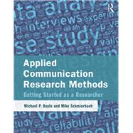 Applied Communication Research Methods: Getting Started as a Researcher by Boyle; Michael, 9781138853607