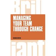 Managing your Team through Change by Newton, Richard, 9781292063607