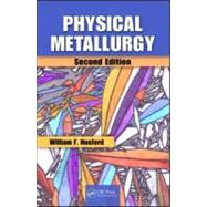 Physical Metallurgy, Second Edition by Hosford; William F., 9781439813607