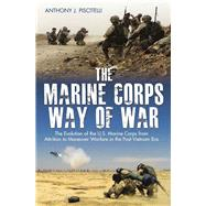 The Marine Corps Way of War by Piscitelli, Anthony J., 9781611213607