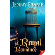 A Royal Romance by Frame, Jenny, 9781626393608