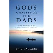 God's Challenge for Dads by Ballard, Eric, 9781680993608