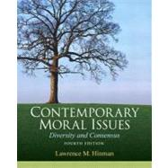 Contemporary Moral Issues: Diversity and Consensus by Hinman,Lawrence M., 9780205633609