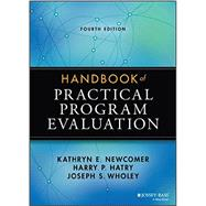 Handbook of Practical Program Evaluation by Newcomer, Kathryn E.; Hatry, Harry P.; Wholey, Joseph S., 9781118893609