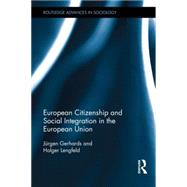 European Citizenship and Social Integration in the European Union by Gerhards; Jnrgen, 9781138833609