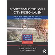 Smart Transitions in City Regionalism: Territory, Politics and the Quest for Competitiveness and Sustainability by Herrschel; Tassilo, 9781138903609