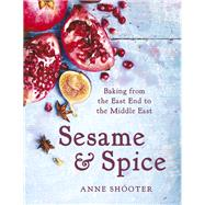Sesame & Spice: Baking from the East End to the Middle East by Shooter, Anne, 9781472223609