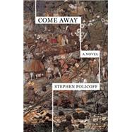 Come Away by Policoff, Stephen, 9781936873609