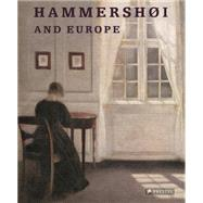 Hammershoi and Europe by Monrad, Kasper; Stevens, Maryanne (CON); Hemkendreis, Anne (CON); Larsen, Peter Norgaard (CON); Hvidt, Annette Rosenvold (CON), 9783791353609