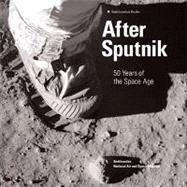 After Sputnik: The First Fifty Years of Space Flight by Collins, Martin, 9780062043610