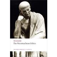 The Nicomachean Ethics by Aristotle; Ross, David; Brown, Lesley, 9780199213610