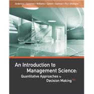 An Introduction to Management Science by Anderson, Sweeney, Williams, Camm, Fry, Ohlmann, 9781111823610