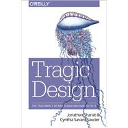 Tragic Design by Shariat, Jonathan; Saucier, Cynthia Savard, 9781491923610