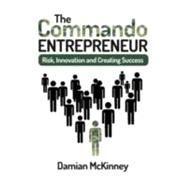 The Commando Entrepreneur by Mckinney, Damian, 9781909273610