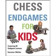 Chess Endgames for Kids by Muller, Karsten, 9781910093610