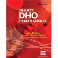 DHO Health Science by Simmers, Louise M; Simmers-Nartker, Karen; Simmers-Kobelak, Sharon, 9781133693611