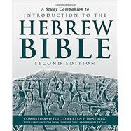 A Study Companion to Introduction to the Hebrew Bible by Bonfiglio, Ryan P.; Lilly, Ingrid E. (CON); Chan, Michael J. (CON), 9781451483611
