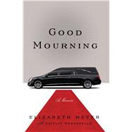 Good Mourning by Meyer, Elizabeth, 9781476783611
