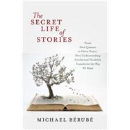 The Secret Life of Stories by Bérubé, Michael F., 9781479823611
