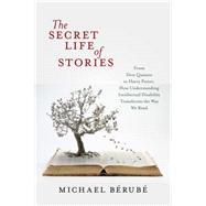 The Secret Life of Stories by B�rub�, Michael F., 9781479823611