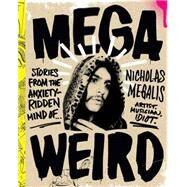 Mega Weird by Megalis, Nicholas, 9781941393611