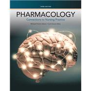 Pharmacology Connections to Nursing Practice by Adams, Michael Patrick; Urban, Carol, PhD, RN, 9780133923612