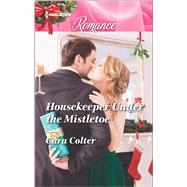 Housekeeper Under the Mistletoe by Colter, Cara, 9780373743612