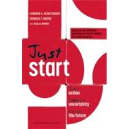 Just Start by Schlesinger, Leonard A.; Kiefer, Charles F.; Brown, Paul B. (CON), 9781422143612
