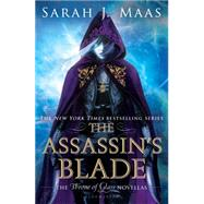 The Assassin's Blade The Throne of Glass novellas by Maas, Sarah J., 9781619633612