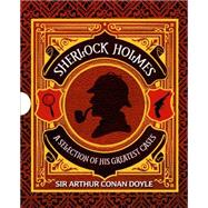 Sherlock Holmes: A Selection of His Greatest Cases by Doyle, Arthur Conan, Sir; Edwards, Martin, 9781784043612