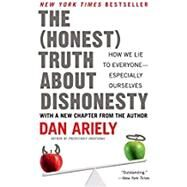 The Honest Truth About Dishonesty by Ariely, Dan, 9780062183613